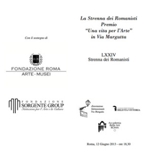 """""""Strenna dei Romanisti"""" e premio """"Una Vita per l'Arte""""  a Roma in via Margutta mercoledì 12 giugno ore 18,30"""