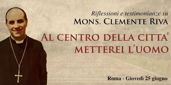 Mettere al centro l'uomo: ricordo di mons. Riva, uomo e pastore del dialogo. Intervista a Lucio D'Ubaldo